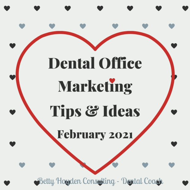 Dental Office Marketing Tips and Ideas for February 2021