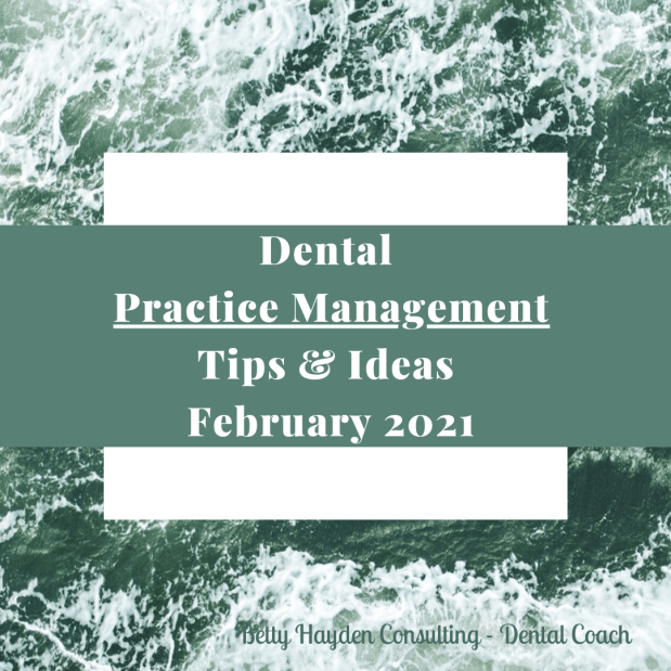 Dental Practice Management Tips and Ideas for February 2021