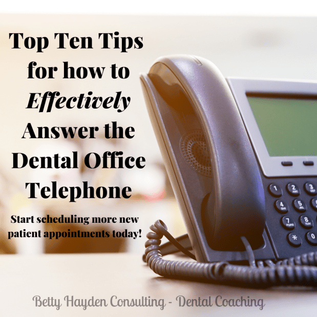 Top Ten Tips for How to Effectively Answer the Dental Office Telephone
