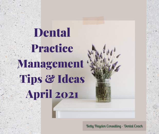 Dental Practice Management Tips and Ideas April 2021