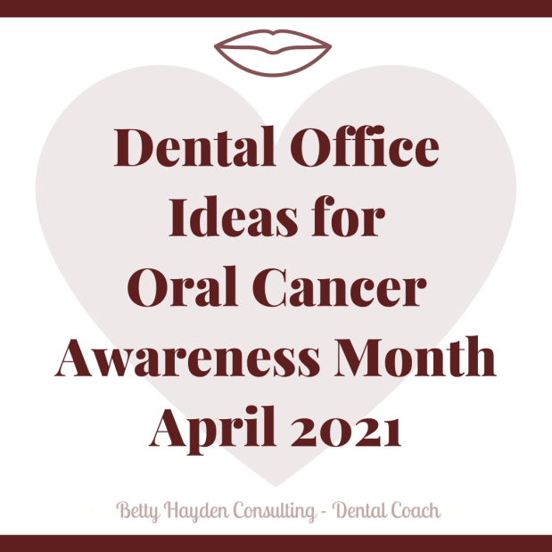 Dental Office Ideas for Oral Cancer Awareness Month April 2021