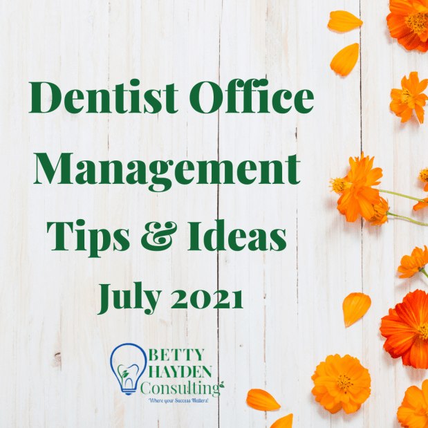 Dentist Office Management Tips and Ideas for July 2021