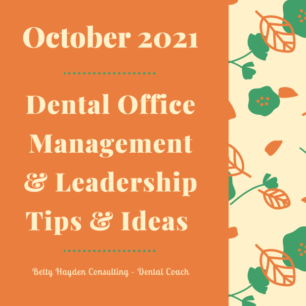 October 2021 Dental Office Management and Leadership Tips and Ideas