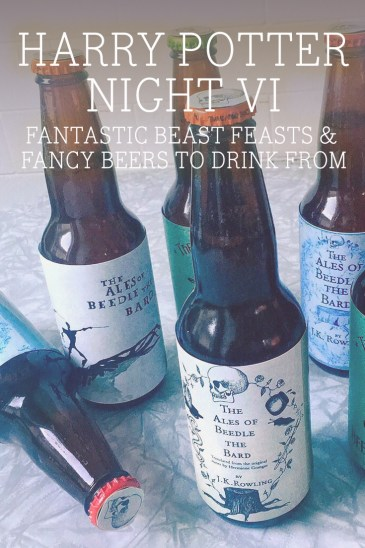 Harry Potter Night VI: Fantastic Beast Feasts & Fancy Beers to Drink From