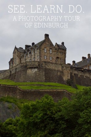 It's not the camera, but who's behind it. A photography tour of Edinburgh