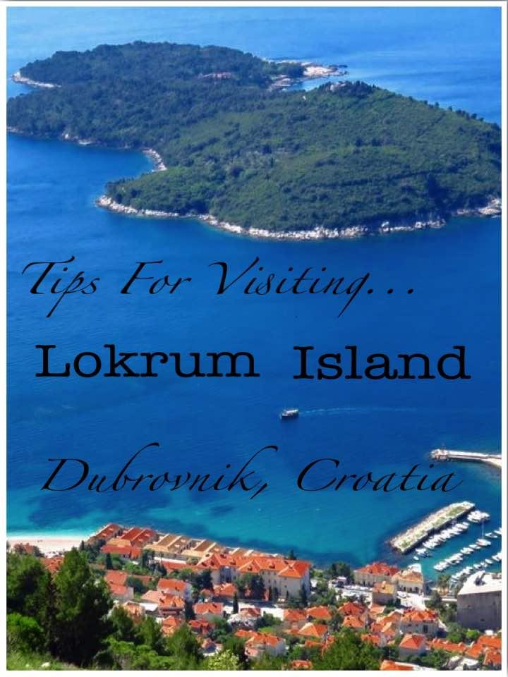 Tips for Visiting Lokrum Island Croatia