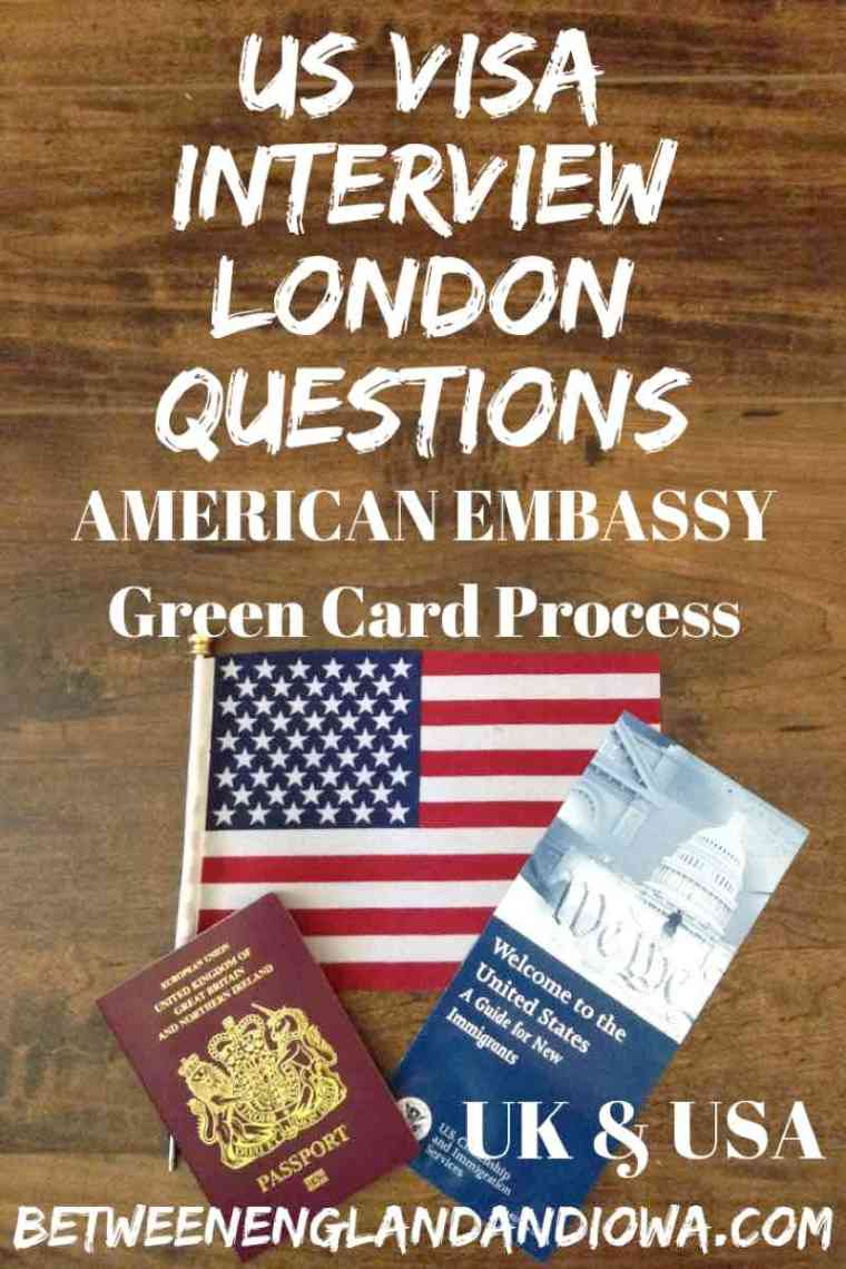 Possible US Visa Interview London Questions you may be asked. American Embassy Green Card Interview in London UK