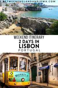 2 days in Lisbon Portugal Weekend Itinerary
