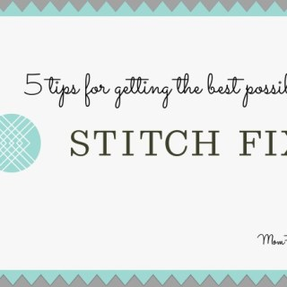 5 tips for getting the best possible Stitch Fix box