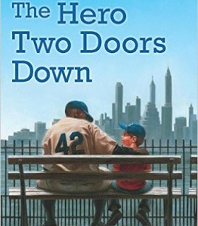 Celebrate Jackie Robinson Day with the book The Hero Two Doors Down