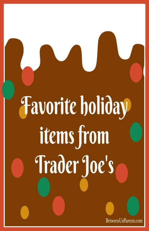 Favorite Holiday Items from Trader Joe's
