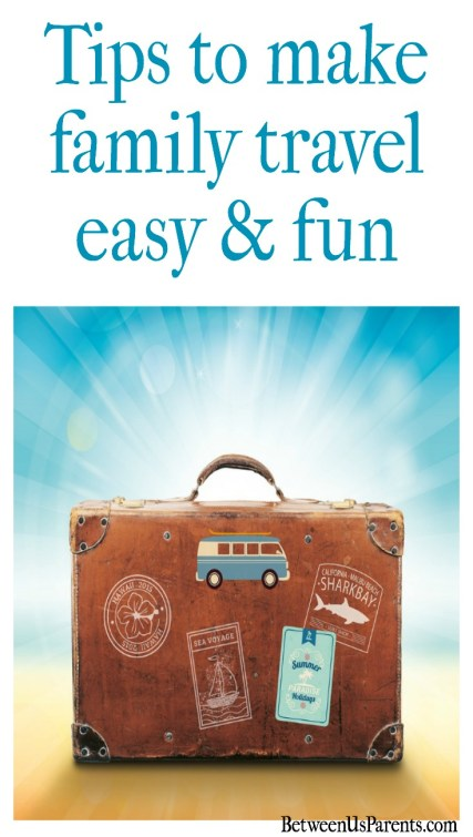 Tips to make family travel easy and fun