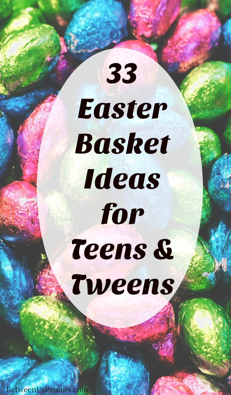 Easter basket ideas for teens and tweens between us parents easter basket ideas for teens and tweens negle