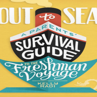 Sending a kid to college? You need this advice from Kelly Radi, author of Out to Sea: A Parents' Survival Guide to the Freshman Voyage