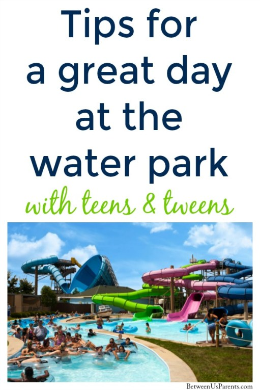 Tips for a great day at the water park with tweens and teens