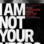 I Am Not Your Negro – Tickets now on sale!