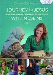 Journey to Jesus: Building Christ-Centered Friendships with Muslims (A 6 Session DVD   Curriculum)  ~Review~ (1/6)