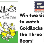 GIVEAWAY: Win two tickets to watch Goldilocks and the Three Bears!