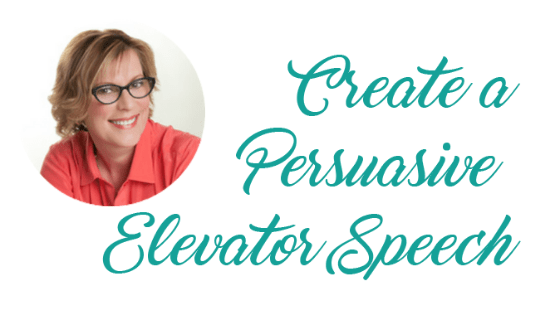 Create a Persuasive Elevator Speech