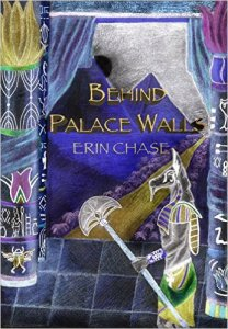 Behind Palace Walls by Erin Chase