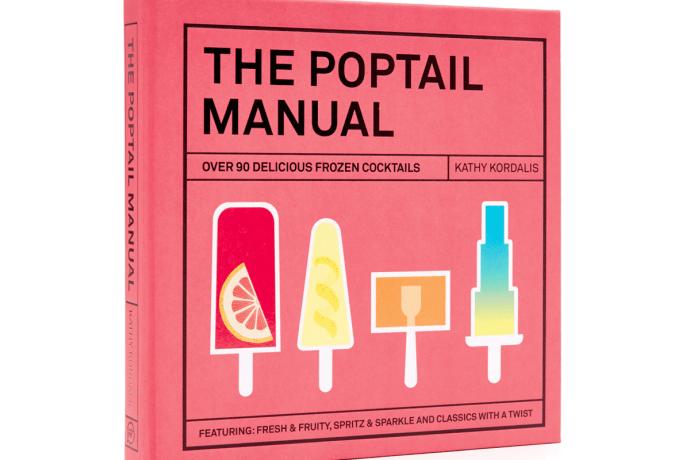 the poptail manual - 90 frozen cocktails