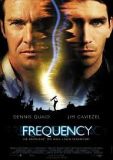 Movie Poster for Frequency starring Dennis Quaid and Jim Caviezel