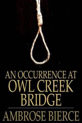 An Occurrence at Owl Creek Bridge Ambrose Bierce