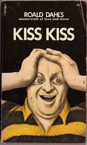 Cover of Roald Dah's Kiss Kiss