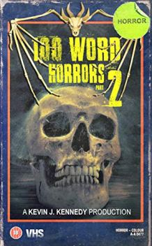 100 Word Horrors Part 2: Kevin J. Kennedy book cover