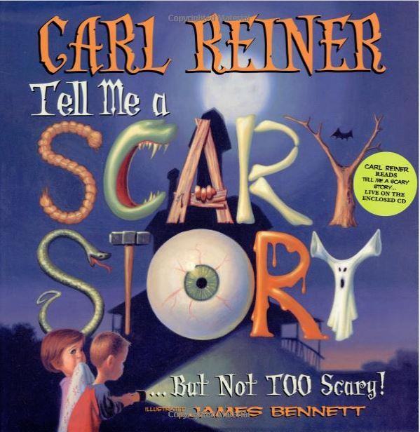 cover of Carl Reiner's children's book Tell me a scary story but not too scary
