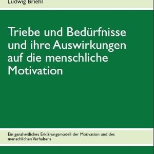 Motivation, Triebe und Bedürfnisse