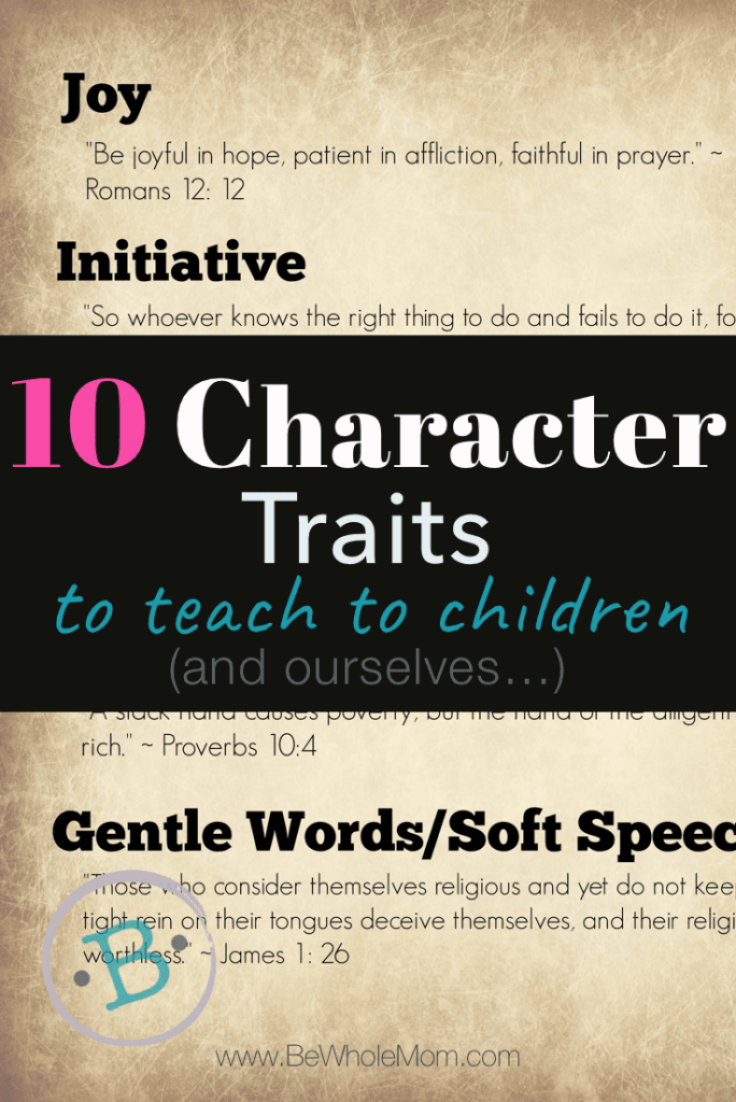 BWM Character Traits to teach to children; Trying to raise children to be pleasant humans and appropriate adults, eventually? Here are 10 great qualities to teach to children while raising them up.