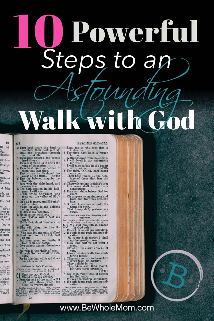 10 Powerful Steps to an Astounding Walk with God