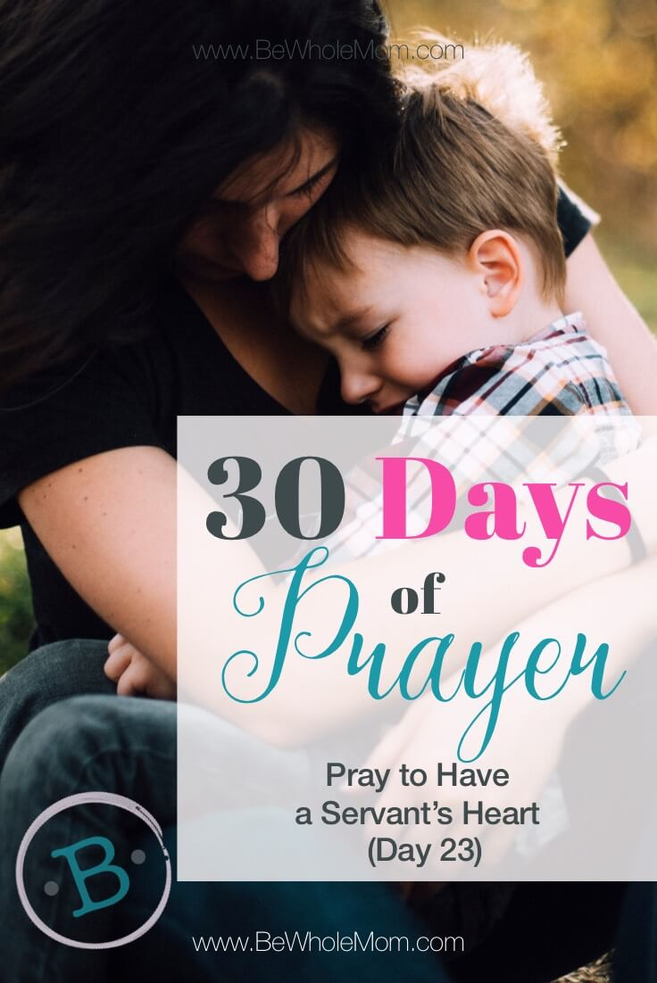 30 Days of Prayer: Pray to Have a Servant's Heart (Day 23)