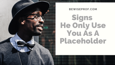 Photo of 10 Signs He Only Use You As A Placeholder