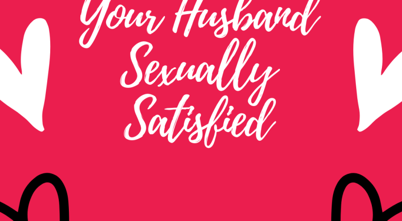 how to keep my husband sexually satisfied