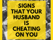 Signs that your husband is cheating on you