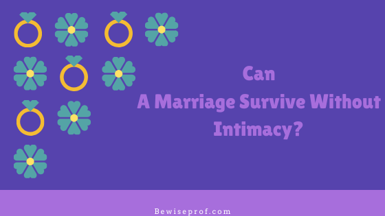 Can A Marriage Survive Without Intimacy?