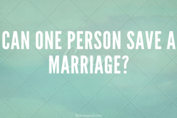 Can One Person Save A Marriage?