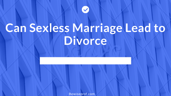 Can Sexless Marriage Lead to Divorce