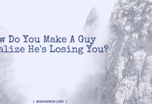 Photo of How Do You Make A Guy Realize He's Losing You?