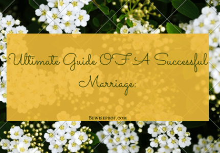 Ultimate Guide OF A Successful Marriage