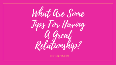 Photo of What Are Some Tips For Having A Great Relationship?