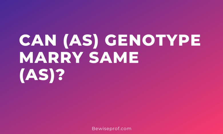Can AS Genotype Marry Same AS