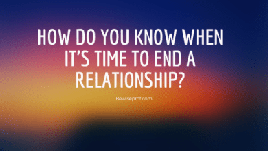 Photo of How Do You Know When It's Time To End A Relationship?