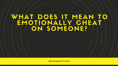 Photo of What Does It Mean To Emotionally Cheat On Someone?