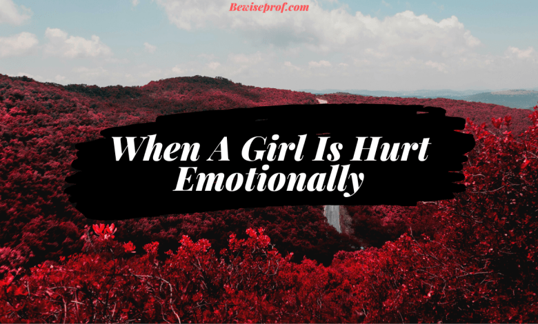 When A Girl Is Hurt Emotionally