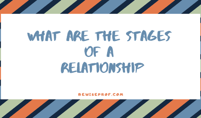 What are the stages of a relationship