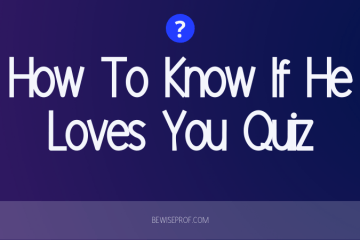 How To Know If He Loves You Quiz