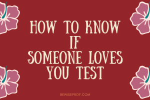 How To Know If Someone Loves You Test